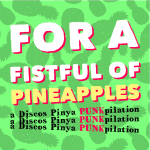 For a fistful of pineapples: a Discos Pinya PUNKpilation